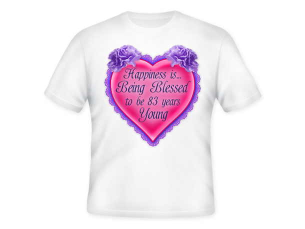 Age is a Blessing™ T-Shirt - 83 Years Young