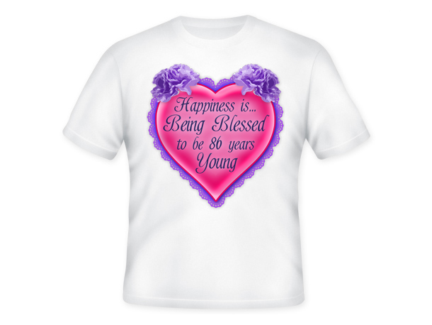 Age is a Blessing™ T-Shirt - 86 Years Young