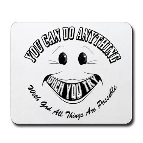 You Can Do Anything When You Try® -- Mouse Pad - With God